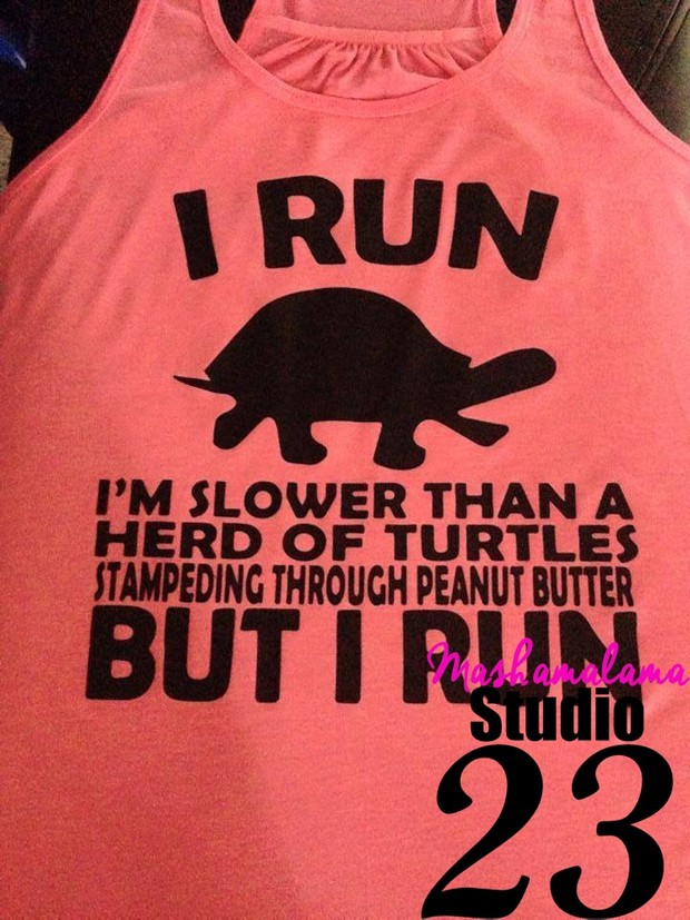 I Run....Slower Than a Herd of Turtles