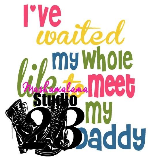 I've Waited My Whole Life to Meet My....