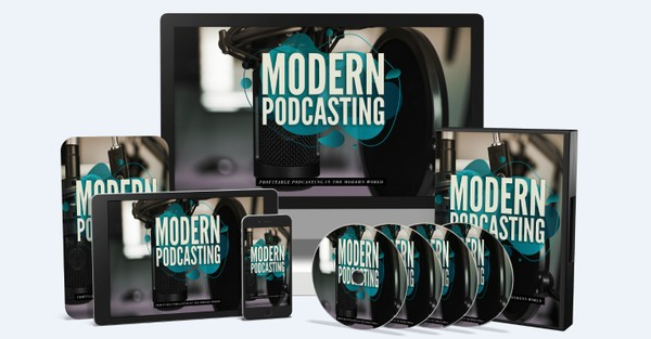 Modern Podcasting - Profitable Podcasting In The Modern world