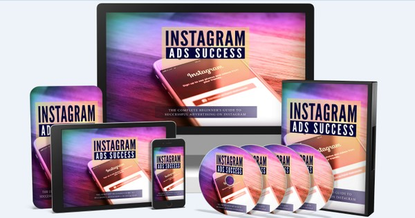 Instagram Ads Success - The Complete Beginner's Guide To Successful Advertising on Instagram