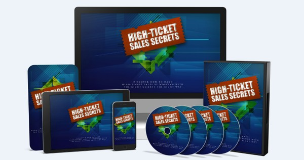 High-Ticket Sales Secrets - Make High-Ticket Sales by Working with the Right Clients the Right Way