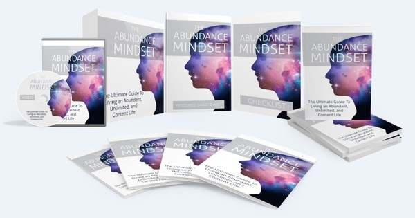 The Abundance Mindset - Living an Abundant, Unlimited, and Content Life