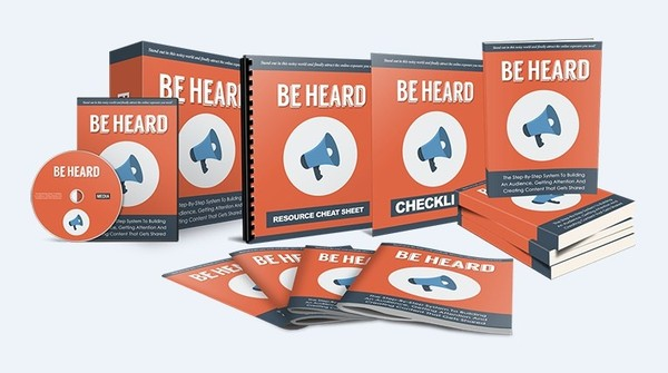 Be Heard - Building An Audience, Getting Attention And Creating Content That Gets Shared