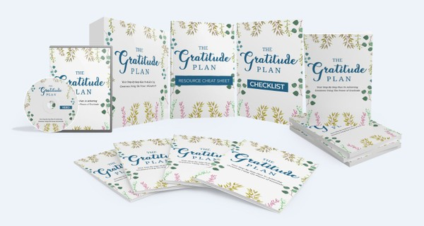 The Gratitude Plan - Plan To Achieving Greatness Using The Power of Gratitude