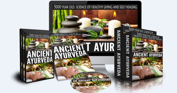 Ancient Ayurveda - 5000 Years Old Science of Healthy Living and Self-Healing