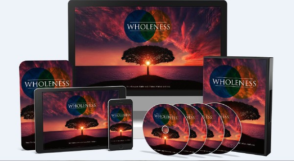 Wholeness - Your Complete Guide to All-Natural Holistic Wellness