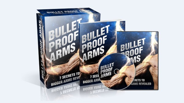Bulletproof Arms – 7 Secrets to Bigger Arms Revealed