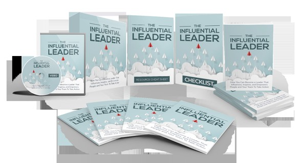 The Influential Leader - How You Can Become a Leader That Influences, Inspires, and Empowers People