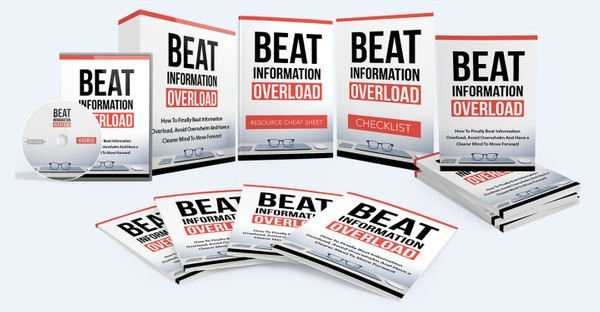 Beat Information Overload - Avoid Overwhelm And Have a Clearer Mind To Move Forward