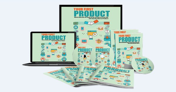 Your First Product - Master The Power Of Your First Product