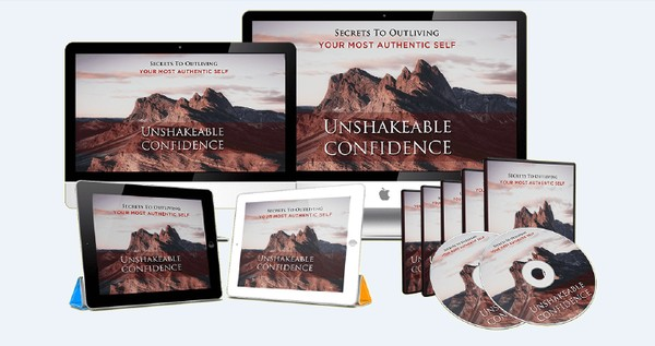 Unshakeable Confidence - The Secrets To Outliving Your Most Authentic Self