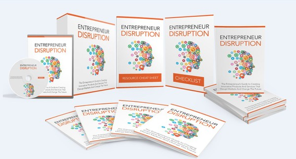 Entrepreneur Disruption - The Entrepreneur's Guide to Creating Innovative Products And Services