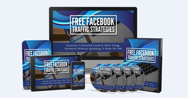 Free Facebook Traffic Strategies - Generate Unlimited Leads & Sales Using Facebook Without Spending