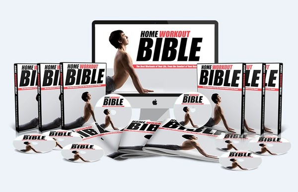 Home Workout Bible - Getting In Shape With Your Own Home Gym