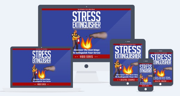 Stress Extinguisher - How You Can Passively Extinguish Your Stress