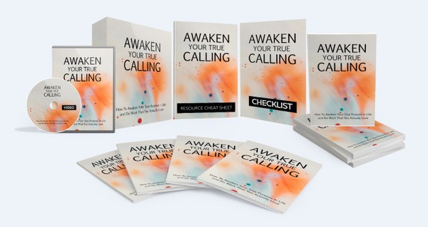 Awaken Your True Calling - Awaken Your True Purpose In Life and Do Work That You Actually Love
