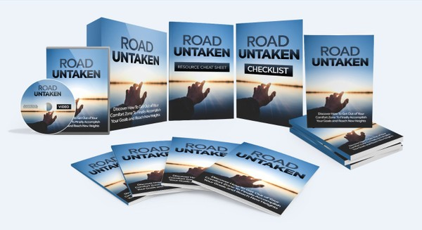 Road Untaken - Discover How To Get Out of Your Comfort Zone To Finally Accomplish Your Goals