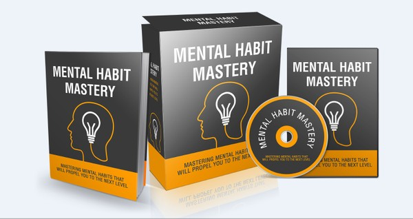 Mental Habit Mastery - Mastering Mental Habits That Will Propel You To The Next Level
