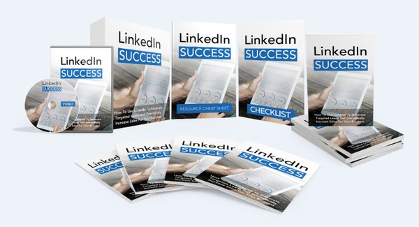 LinkedIn Success - How To Use LinkedIn To Generate Targeted Leads and Dramatically Increase Sales