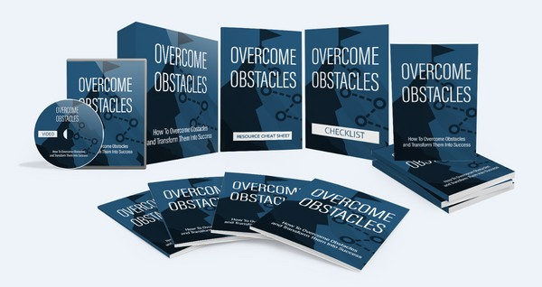 Overcome Obstacles - How To Overcome Obstacles and Transform Them Into Success