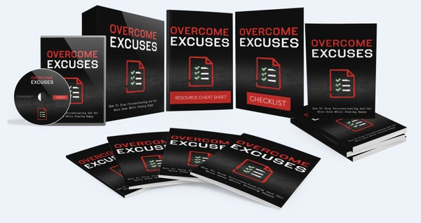 Overcome Excuses - How To Stop Procrastinating And Get More Done While Staying Happy