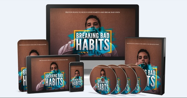 Breaking Bad Habits - Proven Ways To Build Good Habits And Break Bad Ones