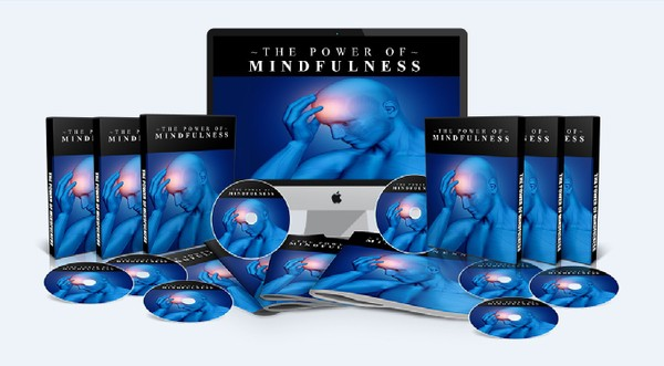 The Power Of Mindfulness - Change the Way You Think and Get What You Want From Life