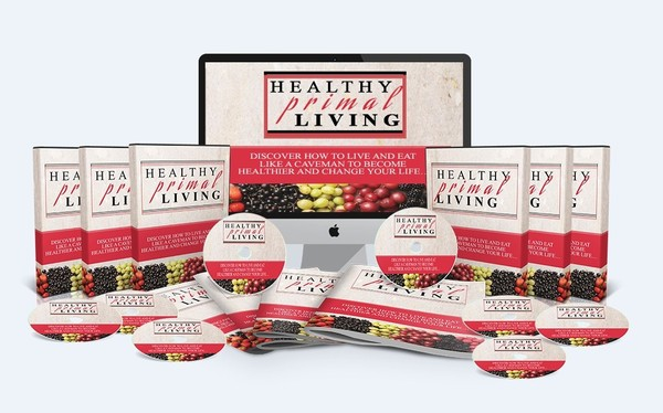 Healthy Primal Living - Live And Eat Like A Caveman To Become Healthier And Change Your Life