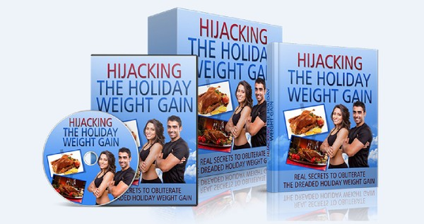 Hijacking The Holiday Weight Gain - Obliterate The Dreaded Holiday Weight Gain
