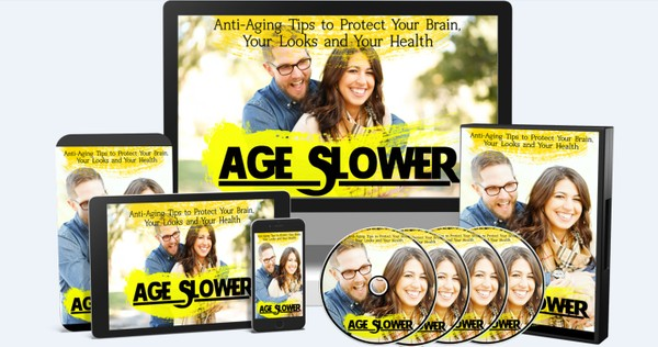 Age Slower - Anti-Aging Tips to Protect Your Brain, Your Looks and Your Health