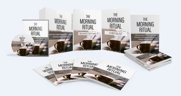 The Morning Ritual - How To Build a Morning Routine For Increased Productivity, Energy, and Happines