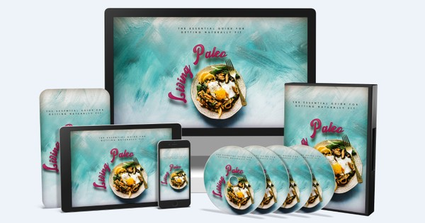 Living Paleo - The Essential Guide for Getting Naturally Fit