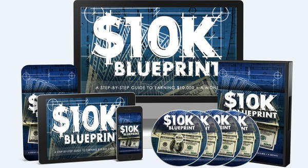 $10k Blueprint - Step-By-Step Guide To Earning $10,000+ Per Month