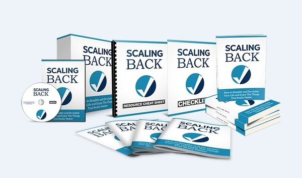 Scaling Back - Take Control of Your Life, Reduce Stress And Reach Your Goals