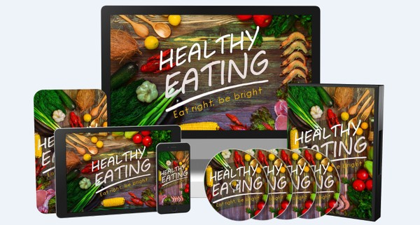 Healthy Eating - A Step-by-Step Guide to Eat Right and Be Bright!