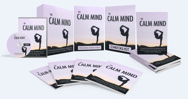 The Calm Mind -  Step-By-Step Guide On Mindfulness and Meditation