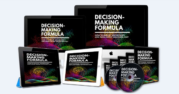 Decision Making Formula - How to Banish Uncertainty & Make Smart Decision Fast