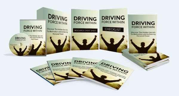 Driving Force Within - How You Can Overcome All Obstacles To Finally Achieve Your Dreams In Life!