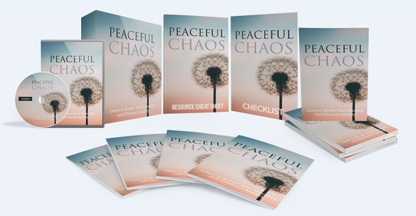 Peaceful Chaos - Learn To Master Your Emotions and Eliminate Anxiety
