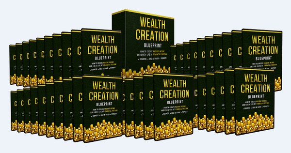 Wealth Creation Blueprint - The #1 Secret Of The Rich And Wealthy