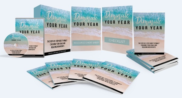 Dominate Your Year - Step By Step Guide To Crushing Your Goals And Reaching New Heights