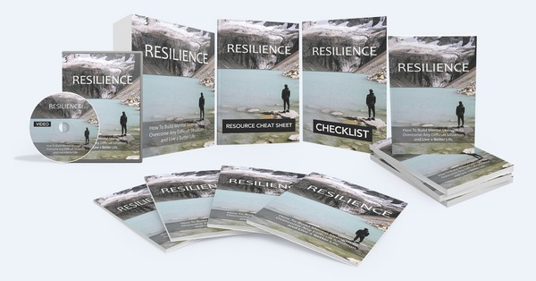 Resilience - How To Build Mental Strength To Overcome Any Difficult Situation and Live a Better Life