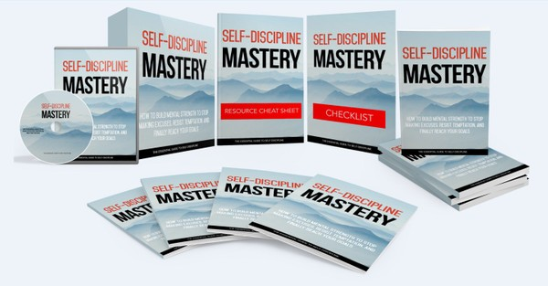 Self-Discipline Mastery - Build Mental Strength To Stop Making Excuses, Reach Your Goals