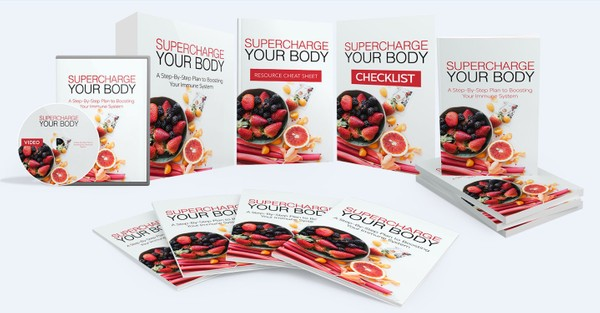 Supercharge Your Body - A Step-By-Step Plan To Boosting Your Immune System