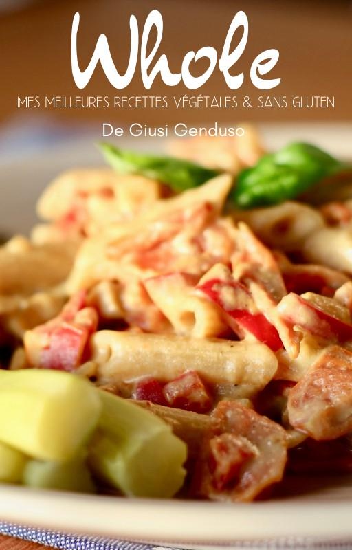Whole: mes meilleures recettes végétales & sans gluten!