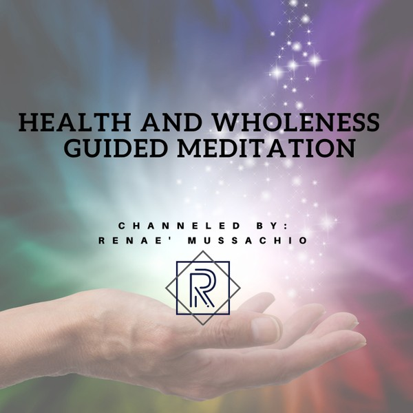 Health and Wholeness Guided Meditation