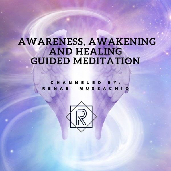 Awareness, Awakening and Healing Guided Meditation