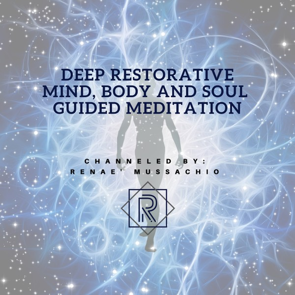 Deep Restorative Mind, Body and Soul Guided Meditation