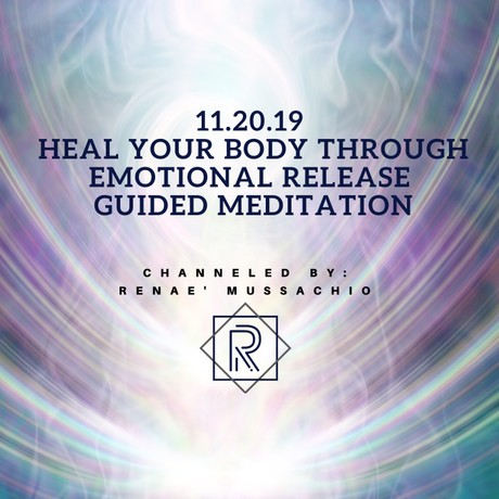 11.20.19 Heal Your Body through Emotional Release Guided Meditation