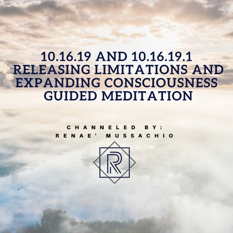 10.16.19 Releasing Limitations and Expanding Consciousness Guided Meditation